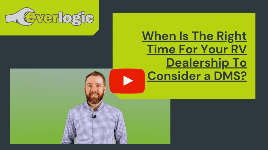When Is The Right Time For Your RV Dealership To Consider a DMS?